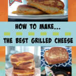 how to make the best grilled cheese pin with pictures of grilled cheese