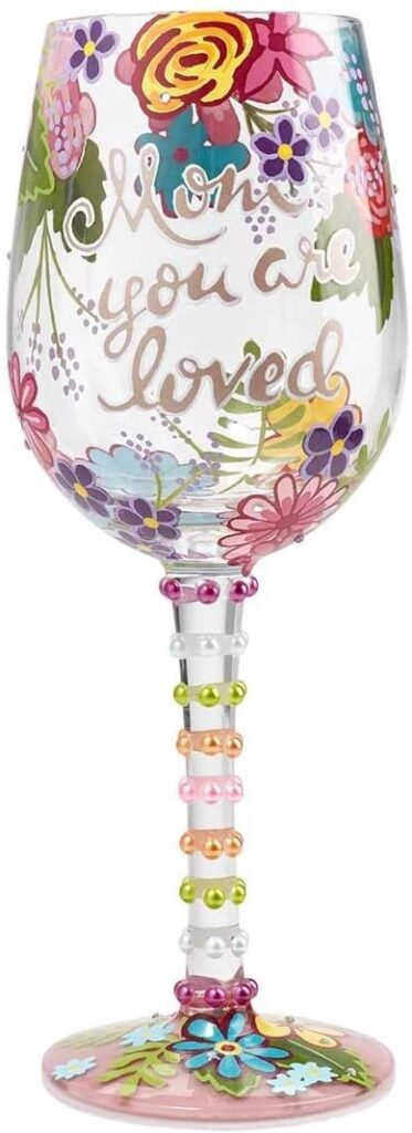 Valentines Day - spread love - mom you are loved wine glass