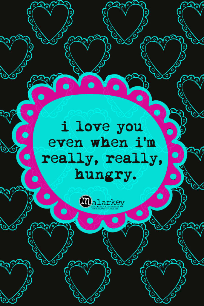 valentine day quote hungry