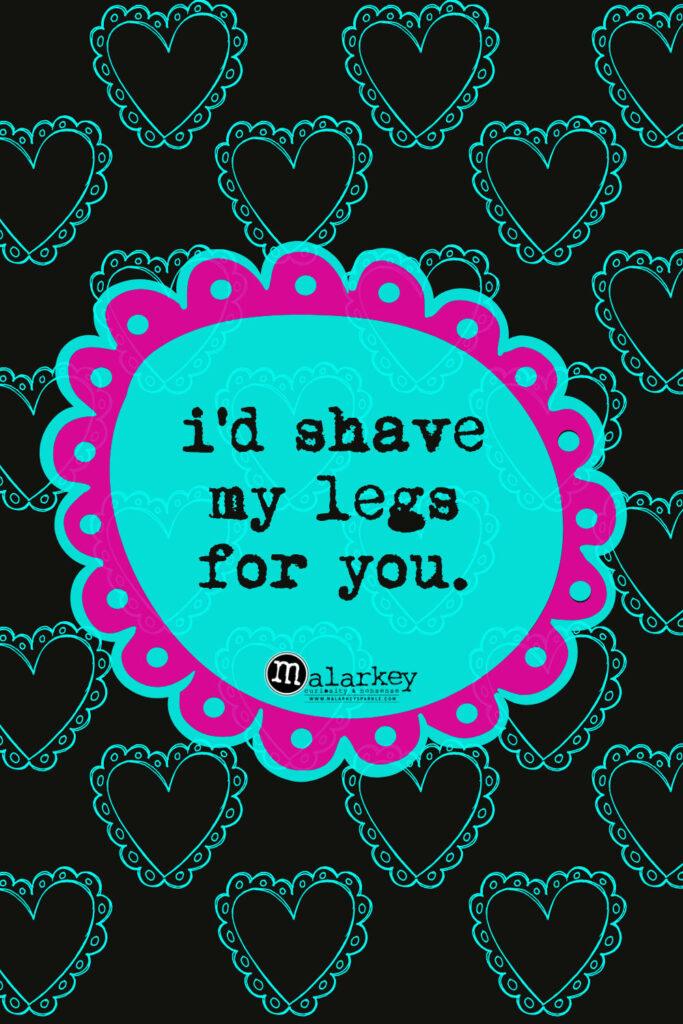 valentine day quote - legs