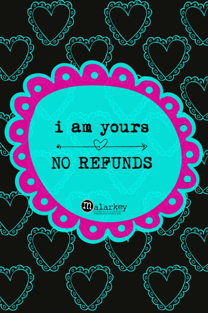 valentine day quote no refunds