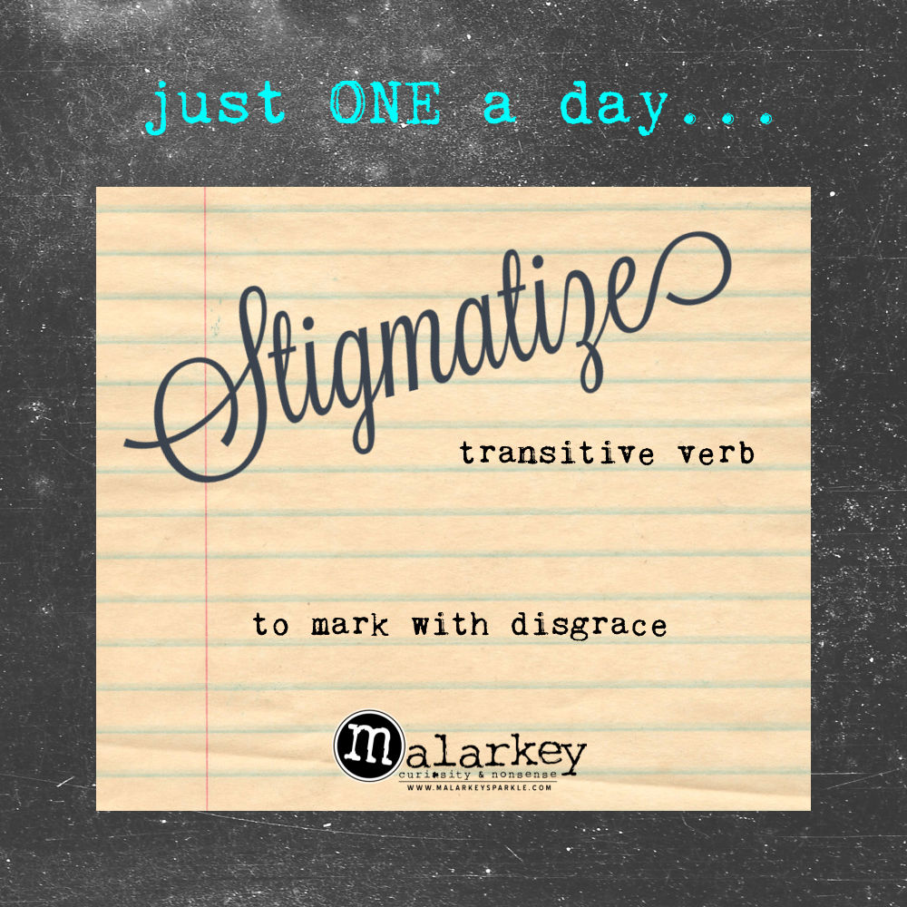 JUST one word a day stigmatize