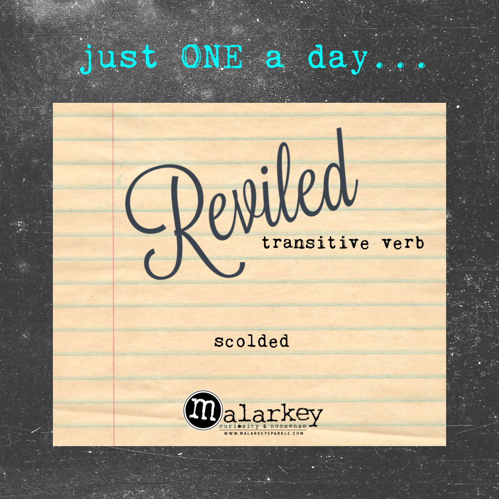 JUST one word a day reviled