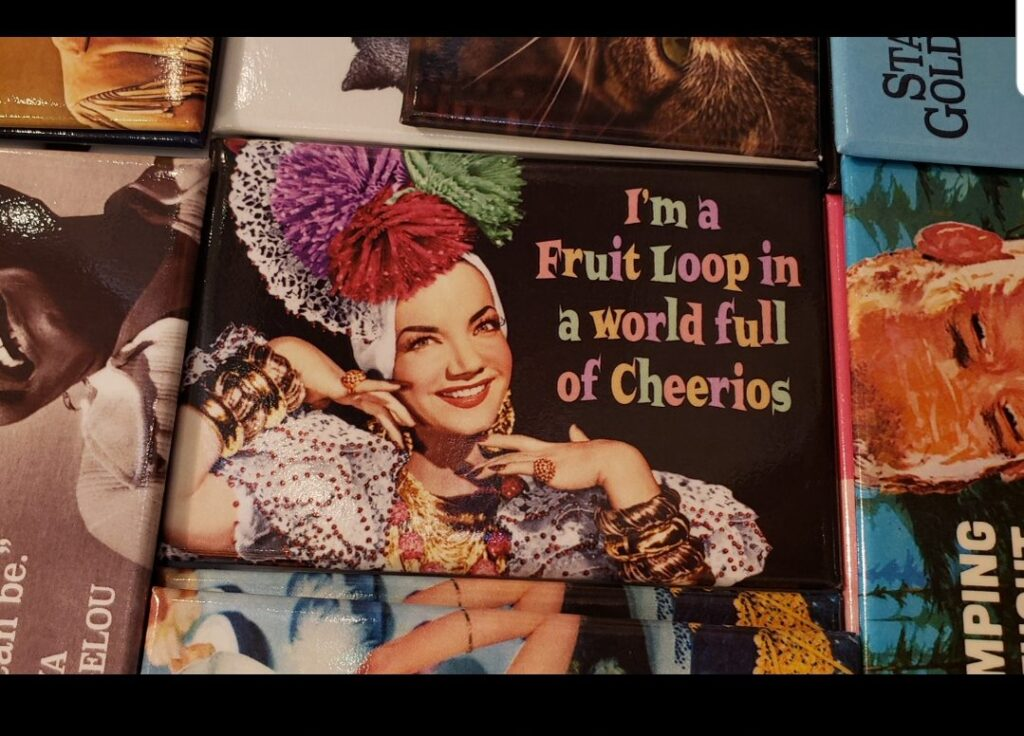 i'm a fruit loop in a world of cheerios