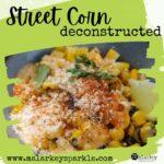 street corn deconstructed