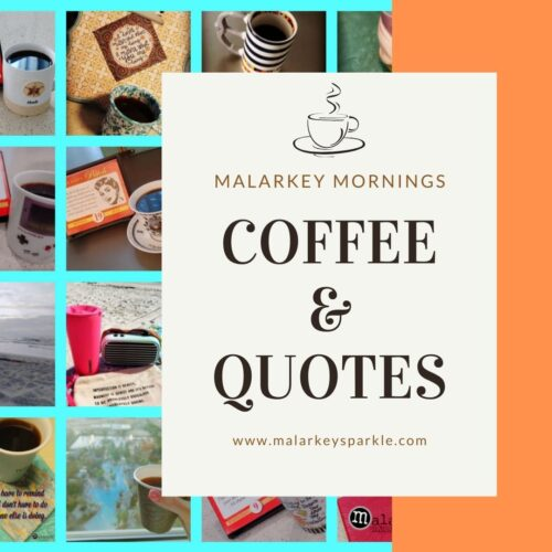 coffee and quotes malarkey moments