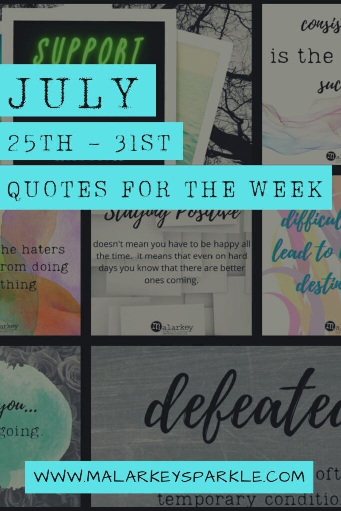 quotes to inspire july 25th - 31st