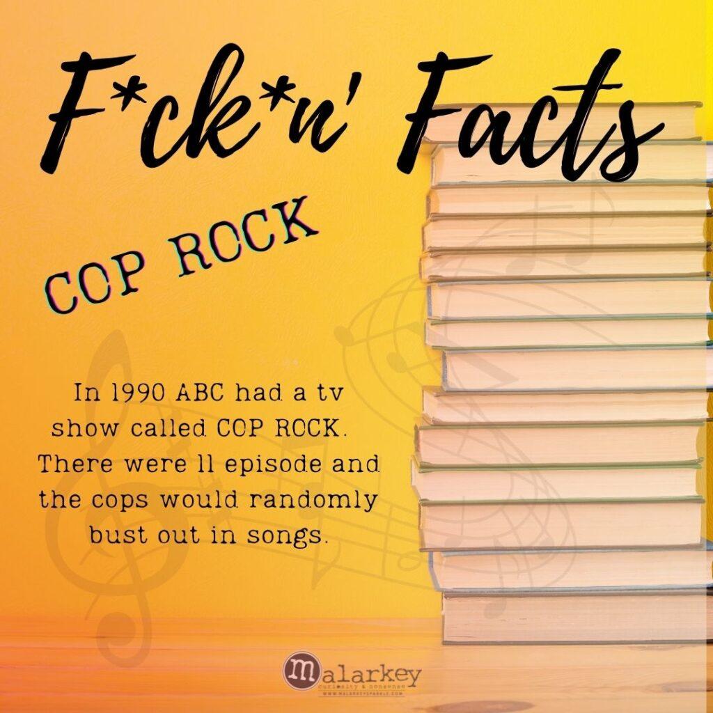 facts - cop rock