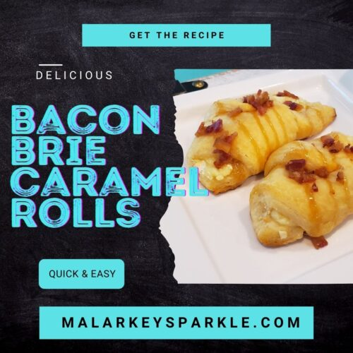 bacon brie and caramel rolls