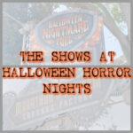 Halloween hororr nights shows - malarkey